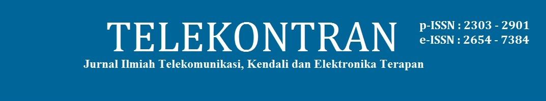 TELEKONTRAN: Jurnal Ilmiah Telekomunikasi, Kendali dan Elektronika Terapan