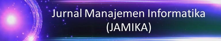 Jurnal Manajemen Informatika (JAMIKA)